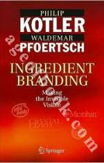 Ingredient Branding: Making the Invisible Visible - Philip Kotler